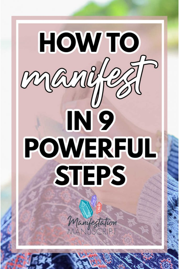 How to manifest in 9 powerful steps